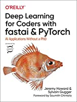 Deep Learning for Coders with fastai and PyTorch: AI Applications Without a PhD Front Cover