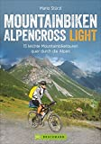 Alpencross Mountainbike Light:  15 leichte...
