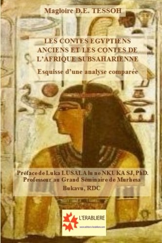 Les contes égyptiens anciens et les contes de l'Afrique subsaharienne: Esquisse d'une analyse comparée