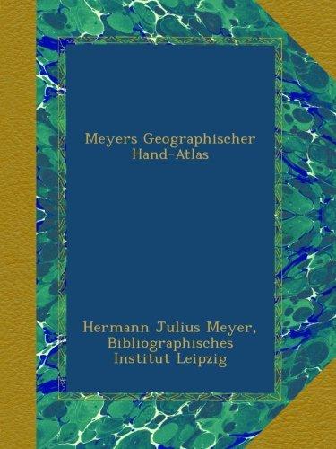 Meyers Geographischer Hand-Atlas