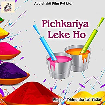 Pichkariya Leke Ho