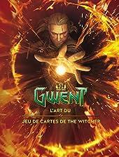 Gwent - L'art du jeu de cartes de The Witcher de Marcin Batylda