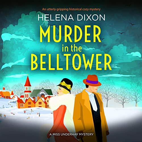 Murder in the Belltower: A Miss Underhay Mystery, Book 5