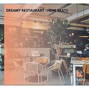 Dreamy Restaurant Theme Beats