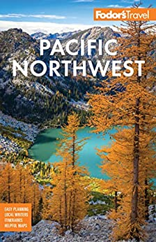 Fodor's Pacific Northwest: Portland, Seattle, Vancouver, & the Best of Oregon and Washington (Full-color Travel Guide) by [Fodor's Travel Guides]
