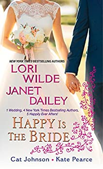 Happy Is the Bride by [Lori Wilde, Janet Dailey, Cat Johnson, Kate Pearce]