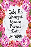 Only The Strongest Women Become Data Scientists: Cute Address Book with Alphabetical Organizer, Names, Addresses, Birthday, Phone, Work, Email and Notes (Address Book 6x9 Size Jobs)