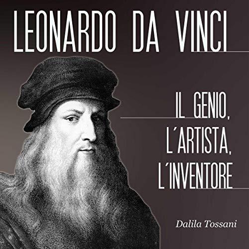 Leonardo Da Vinci: L'uomo, l'artista, lo scienziato copertina