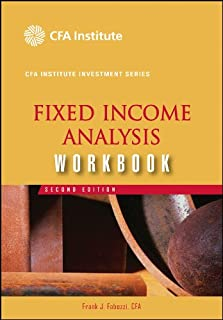 Fixed Income Analysis Workbook (CFA Institute Investment Series 7)