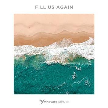 Fill Us Again