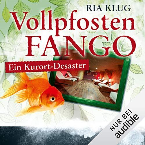 Vollpfostenfango     Ein Kurort-Desaster              Autor:                                                                                                                                 Ria Klug                               Sprecher:                                                                                                                                 Thomas Schmuckert                      Spieldauer: 5 Std. und 24 Min.     14 Bewertungen     Gesamt 4,0