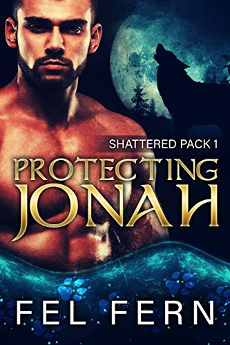 Protecting Jonah: A MM Mpreg Shifter Romance (Shattered Pack Book 1) (English Edition)