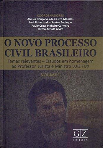 Novo Processo Civil Brasileiro, O: Estudos Em Homenagem Ao Professor, Jurista E Ministro Luiz Fux - Vol.1