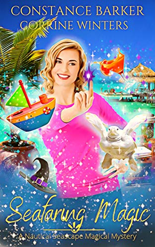 Seafaring Magic (A Nautical Seascape Mystery Series Book 2) by [Constance Barker, Corrine Winters]