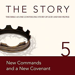The Story Audio Bible - New International Version, NIV: Chapter 05 - New Commands and a New Covenant audiobook cover art