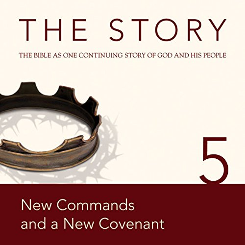 The Story Audio Bible - New International Version, NIV: Chapter 05 - New Commands and a New Covenant cover art