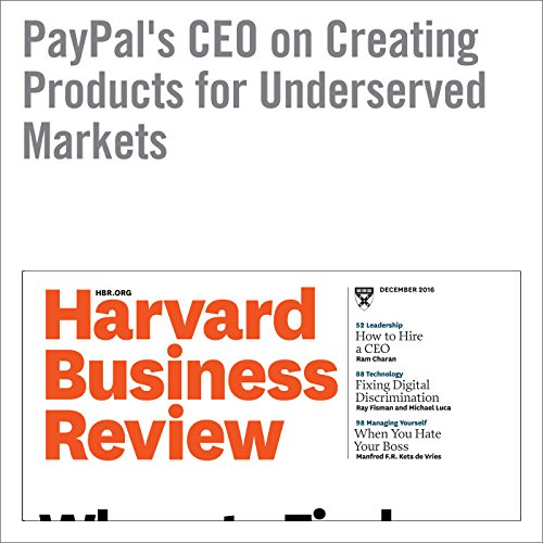 PayPal's CEO on Creating Products for Underserved Markets copertina