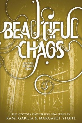 Beautiful Chaos (Beautiful Creatures, 3)