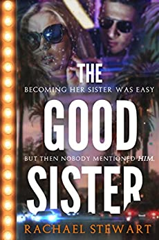 The Good Sister by [Rachael Stewart]