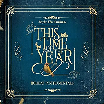 This Time of the Year: Holiday Instrumentals