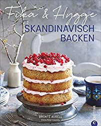 Skandinavisch Backen: Fika & Hygge.