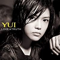 Love & Truth by Yui (2007-09-26)