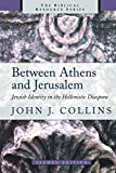 Between Athens and Jerusalem: Jewish Identity in the Hellenistic Diaspora (The Biblical Resource Series)