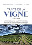 Traité de la vigne - 3e éd. - Physiologie, terroir, culture - Physiologie, terroir, culture