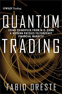 Quantum Trading: Using Principles of Modern Physics to Forecast the Financial Markets (Wiley Trading Book 409)
