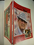 Remembering Bear - The Life of Coach Paul Bear Bryant 1913-1983.