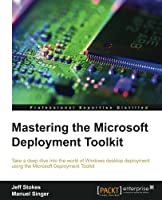 Mastering the Microsoft Deployment Toolkit Front Cover