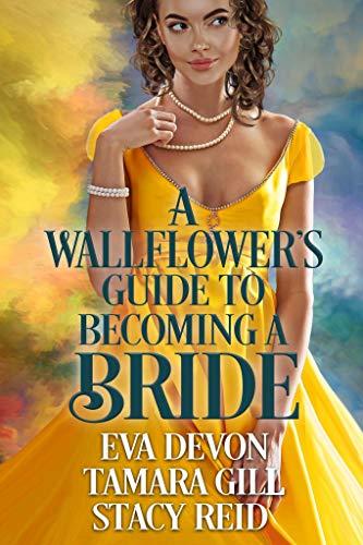 Una Guía De Wallflower Para Convertirse En Novia de Tamara Gill
