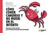Cómo comer cangrejo y no morir en el intento: Entender la China de hoy para construir nuevos puentes con Europa
