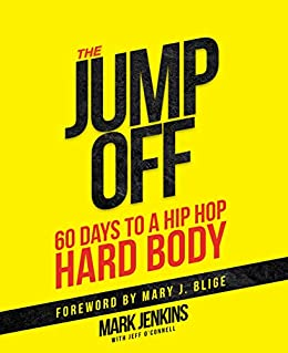 Jump Off; 60 Days To A (Hip Hop) Hard Body by [Mark  Jenkins, Mary J Blige, Jeff  O'Connell]