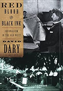 Red Blood & Black Ink: Journalism in the Old West