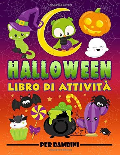 Halloween: Libro di attività per bambini: Divertenti giochi educativi da 3 a 10 anni con labirinti, esercizi per imparare a disegnare e colorare, ... e oggetti, pagine da colorare e molto altro