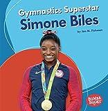 Gymnastics Superstar Simone Biles (Bumba Books: Sports Superstars) - Jon M. Fishman