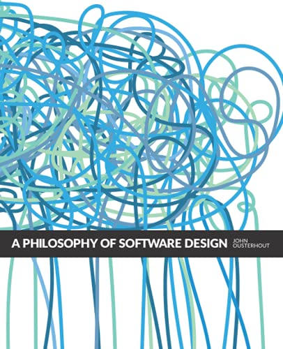 Compare Textbook Prices for A Philosophy of Software Design  ISBN 9781732102217 by Ousterhout, John