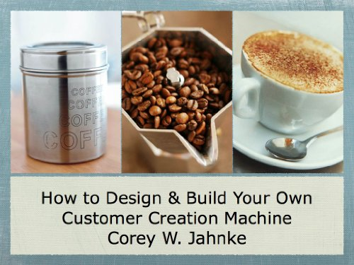 How to Design & Build Your Own Customer Creation Machine (English Edition)