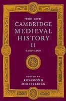 The New Cambridge Medieval History: Volume 2, c.700–c.900