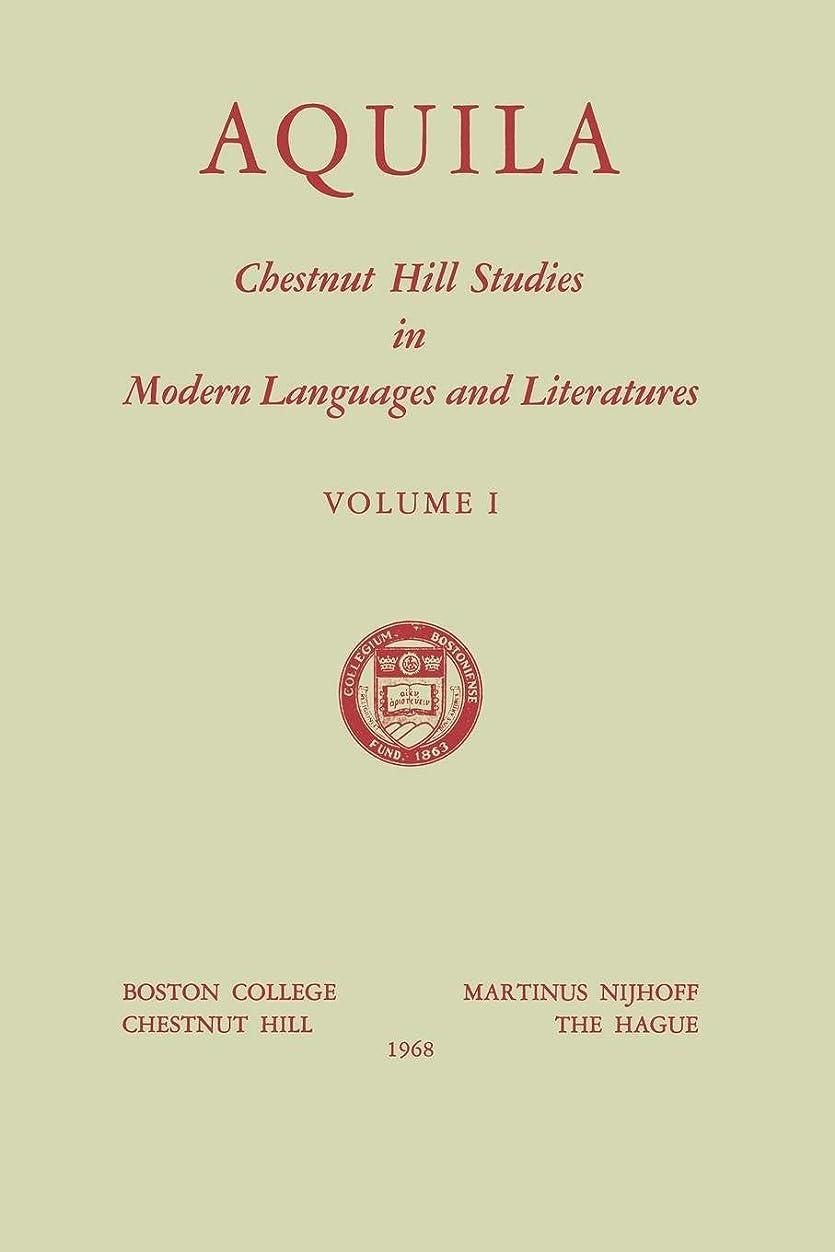 交渉する顕著必須Aquila: Chestnut Hill Studies in Modern Languages and Literatures (Chestnut Hill Studies in Modern Language and Literature)