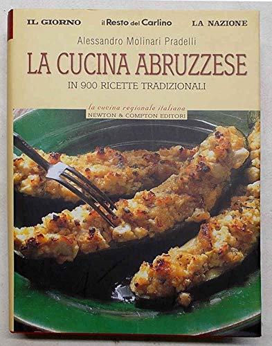La cucina abruzzese in 900 ricette tradizionali