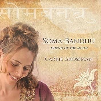 Soma-Bandhu: Friend of the Moon