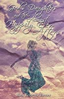 God's Daughters and Their Almost Happily Ever Afters