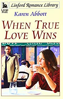 Paperback When True Love Wins (LIN) (Linford Romance Library) [Large Print] Book
