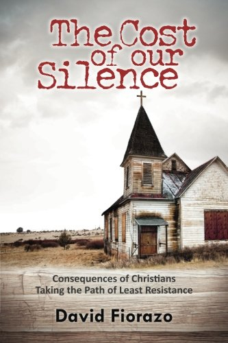 The Cost of Our Silence: Consequences of Christians Taking the Path of Least Resistance (Gordon Chang The Coming Collapse Of China)