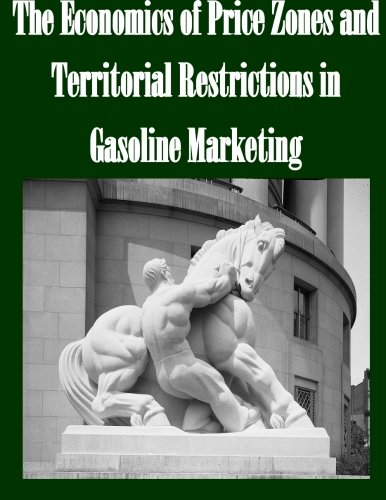 The Economics of Price Zones and Territorial Restrictions in Gasoline Marketing