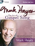 Mark Hayes: The Art of Gospel Song: Eight Traditional Song Arrangements for Medium-High Vo...