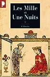 Les mille et Une Nuits Tome 1 - Dames insignes et serviteurs galants - Phébus - 28/03/2001