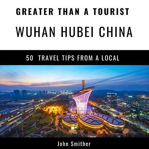 Couverture de Greater Than a Tourist: Wuhan, Hubei, China